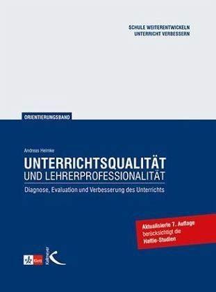 Unterrichtsqualität und Lehrerprofessionalität.  Diagnose, Evaluation und Verbesserung des...