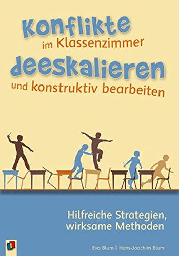 Konflikte im Klassenzimmer deeskalieren und konstruktiv bearbeiten: Hilfreiche Strategien, wirksame...