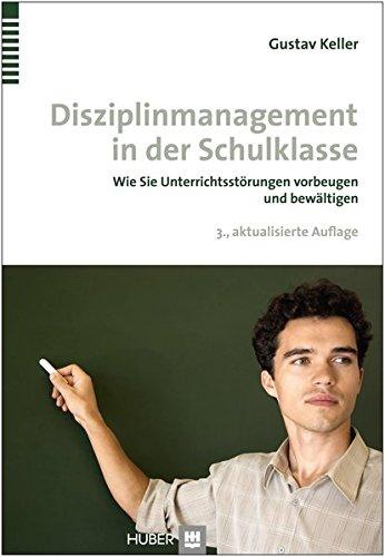 Disziplinmanagement in der Schulklasse: Wie Sie Unterrichtsstörungen vorbeugen und bewältigen
