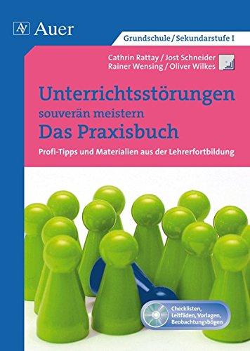 Unterrichtsstörungen souverän meistern. Das Praxisbuch: Profi-Tipps und Materialien aus der...