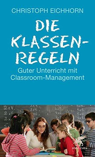 Die Klassenregeln: Guter Unterricht mit Classroom-Management