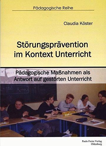 Störungsprävention im Kontext Unterricht: Pädagogische Maßnahmen als Antwort auf gestörten...