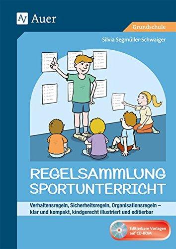 Regelsammlung Sportunterricht - klar und kompakt: Verhaltensregeln, Sicherheitsregeln, Organisations...