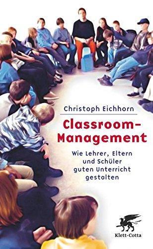Classroom-Management: Wie Lehrer, Eltern und Schüler guten Unterricht gestalten