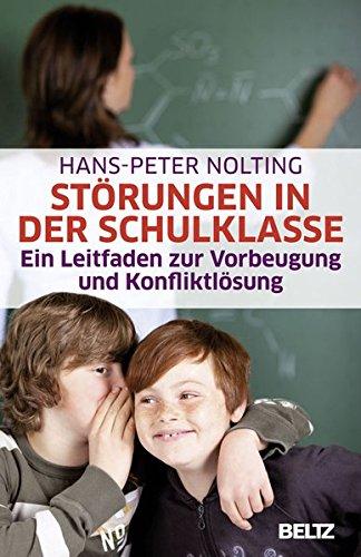 Störungen in der Schulklasse: Ein Leitfaden zur Vorbeugung und Konfliktlösung (Beltz Taschenbuch)