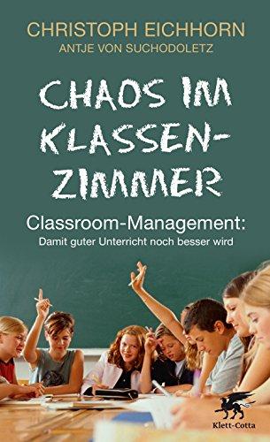 Chaos im Klassenzimmer: Classroom-Management: Damit guter Unterricht noch besser wird