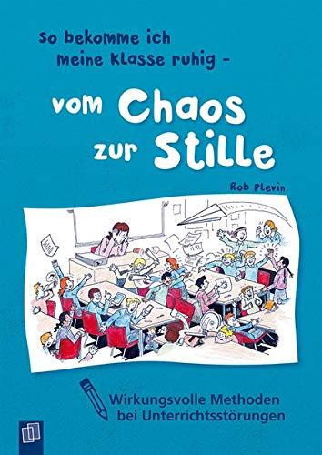 So bekomme ich meine Klasse ruhig - vom Chaos zur Stille: Wirkungsvolle Methoden bei...