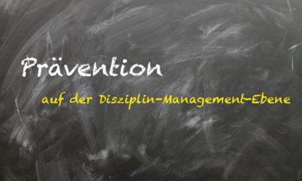 Unterrichtsstörungen-Prävention auf der Disziplin-Management Ebene